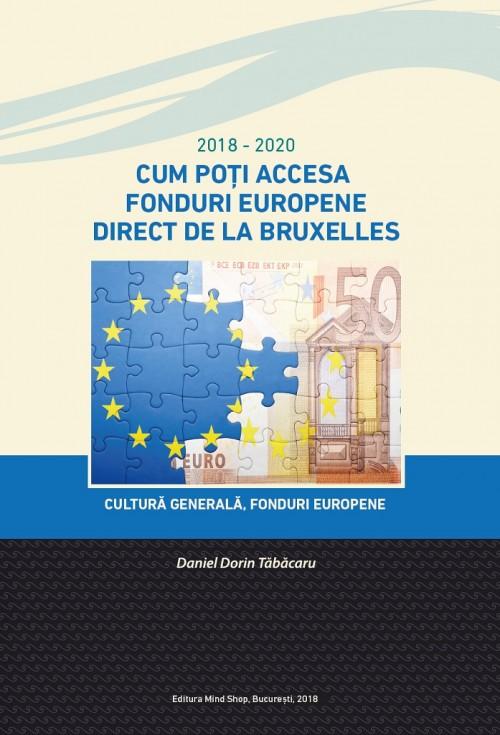 Cum poți Accesa Fonduri Europene direct de la Bruxelles